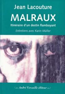 """Couverture du Livre """"Malraux, Itinéraire d'un destin flamboyant"""""""
